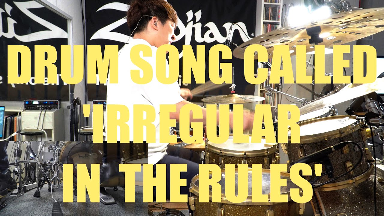 Drum Song called ' Irregular In The Rules' 규칙 속의 불규칙