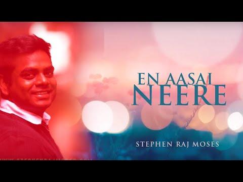 En Aasai Neere (Lyric Video) Stephen Raj Moses - Tamil Christian Songs