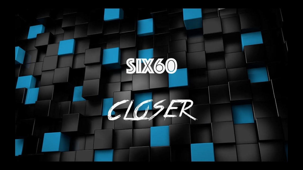 six60-closer-with-lyrics-mystic-wolf