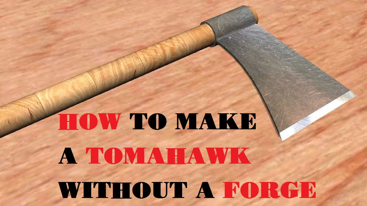 How to Make a Tomahawk Without a Forge