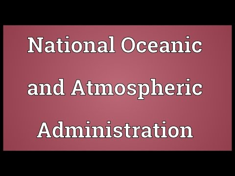 National Oceanic and Atmospheric Administration Meaning