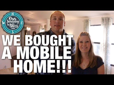 WE BOUGHT A MOBILE HOME!!!