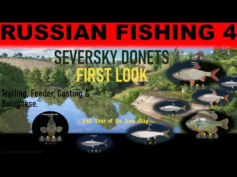 Russian Fishing 4 - Seversky Donets FIRSTLOOK - Trolling, Feeder, Casting & Bolognese!!!