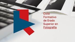 Fotografía - Ciclo Formativo de Grado Superior
