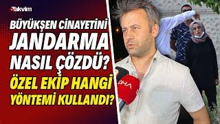 Müge Anlı'daki Büyükşen cinayetini Jandarma nasıl