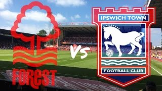 Nottingham Forest vs Ipswich Town 7th May 2017 (MATCH DAY VLOG)