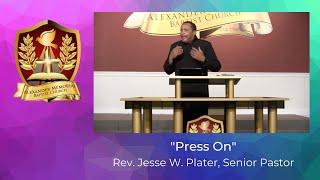 """PRESS ON"" - PASTOR JESSE W. PLATER (11.1.20)"