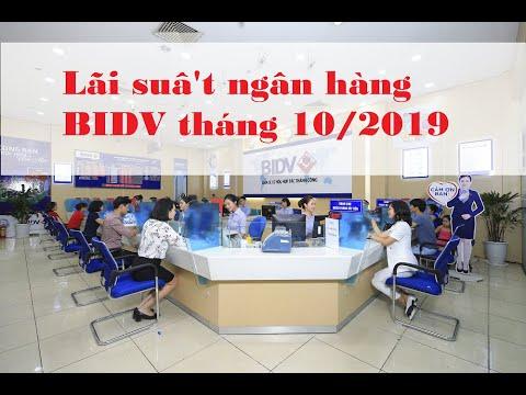 Lãi Suất Ngân Hàng BIDV Mới Nhất Tháng 10/2019: Điều Chỉnh Giảm Tại Kì Hạn 1 Tháng Và 2 Tháng