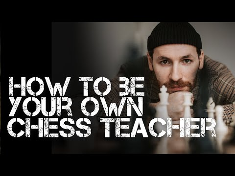 How to Be Your Own Chess Teacher