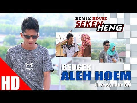 BERGEK - ALEH HOEM  ( House Mix Bergek SEKEN HENG ) HD Video Quality 2017