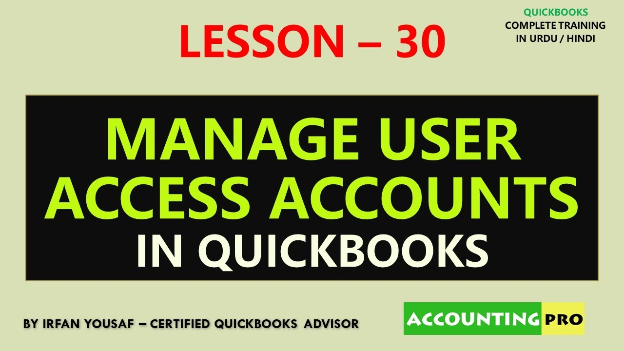 030 - Manage User Accounts in QuickBooks - QuickBooks Tutorial in Urdu/Hindi