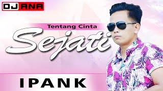 Download SEJATI (IPANK) Original Video