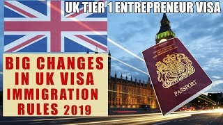 Changes in UK Immigration and Visa Rules 2019 | UK Tier 1