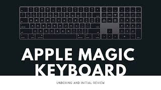 Apple Space Gray Magic Keyboard - Unboxing and Initial Review