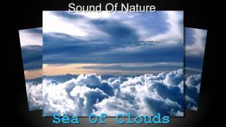Relaxing Sounds Of Nature - Sea Of Clouds  (Full Album)
