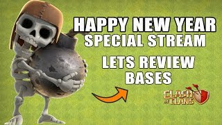 CLASH OF CLANS SPECIAL STREAM | BASE REVIEWING | HAPPY NEW YEAR #2K18