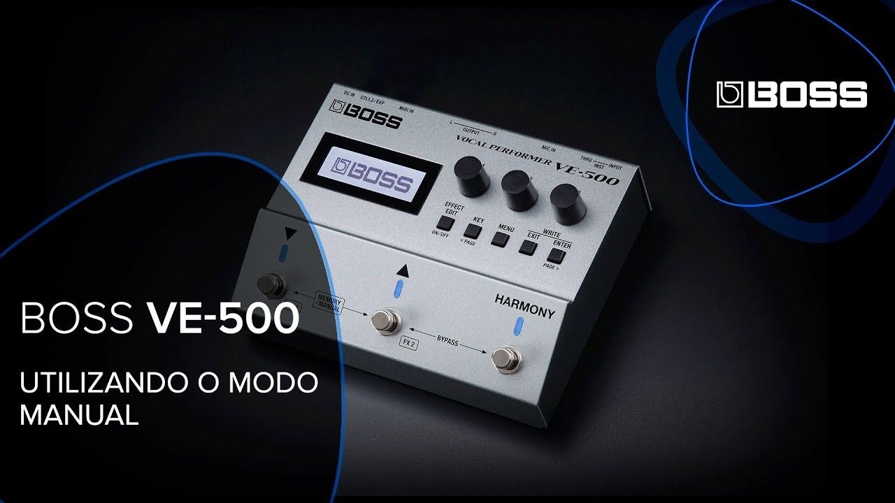 BOSS VE-500 - Tutorial: Utilizando o Modo MANUAL