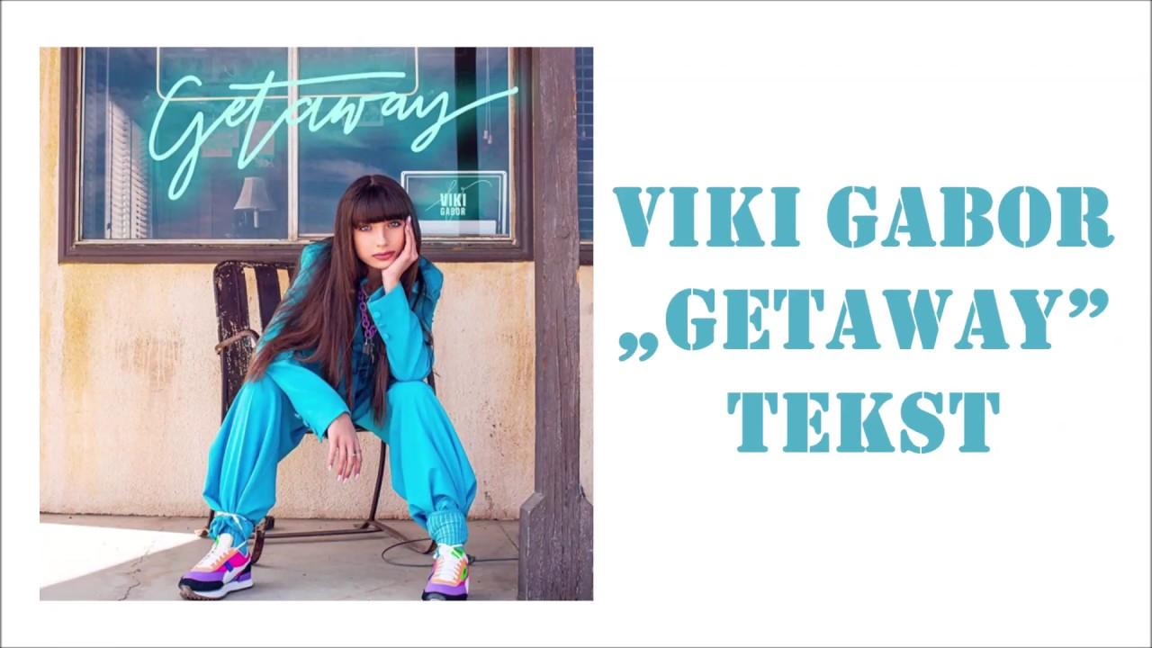 Viki Gabor - Getaway - TEKST
