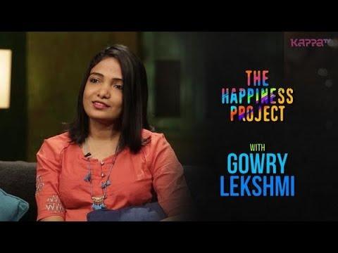 Gowry Lekshmi - The Happiness Project - Kappa TV