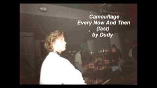 Camouflage - Every Now And Then (fast)