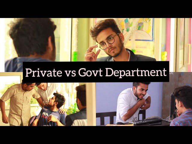 PRIVATE VS GOVERNMENT DEPARTMENT - | Elvish Yadav |
