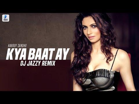 Kya Baat Ay (Remix) | DJ Jazzy | Harrdy Sandhu | Jaani | B Praak | Arvindr Khaira | Punjabi Songs