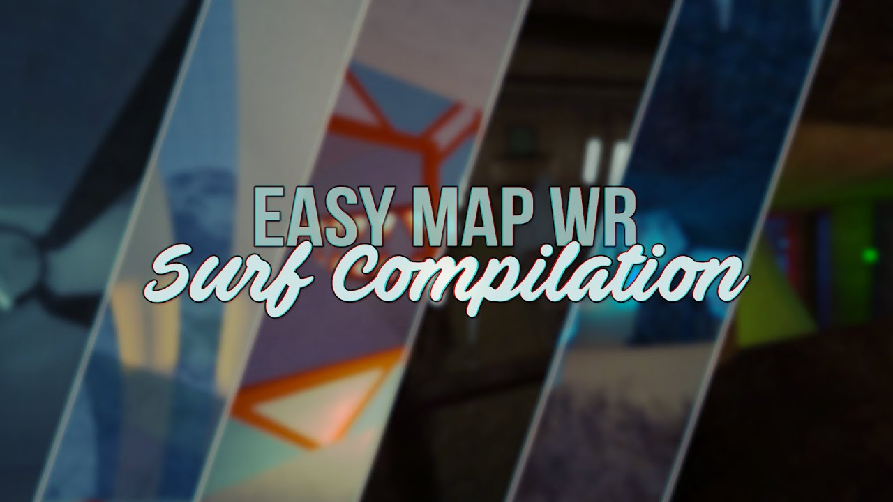 CS:S Surf - Easy Map WR Compilation [Surfed by Beetle179]