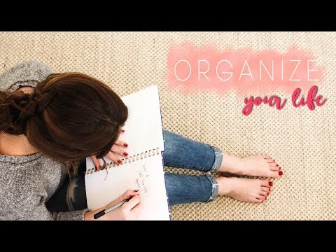 How to Get Your Life Together - 10 Steps to an Organized Life