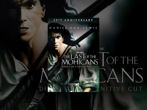 The Last of the Mohicans: Directors Definitive Cut