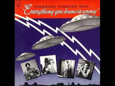 Everything You Know Is Wrong Side A  The Firesign Theatre