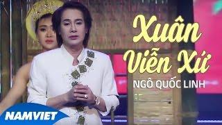 Xuân Viễn Xứ - Ngô Quốc Linh (MV OFFICIAL)