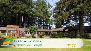Park Motel and Cabins - Florence Hotels, Oregon