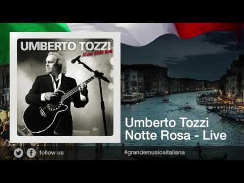 Umberto Tozzi - Notte Rosa - Live