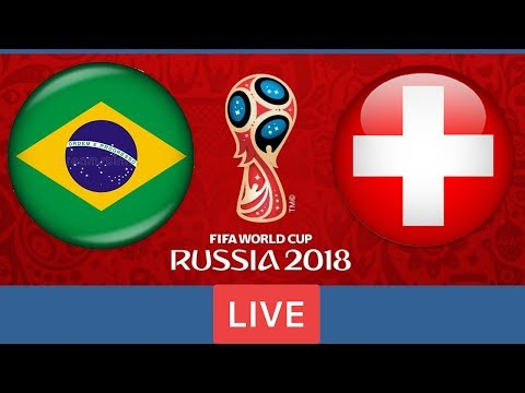 Brazil  vs Switzerland | * World Cup 2018 * Football Live Score !
