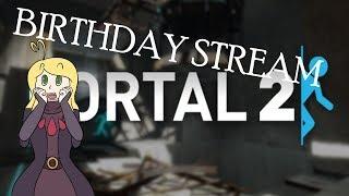 BIRTHDAY STREAM PORTAL 2 LETS GO
