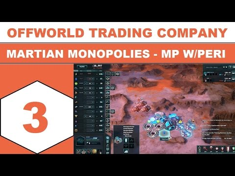 Let's Play Offworld Trading Company - Martian Monopolies - MP w/Peri - Episode 03