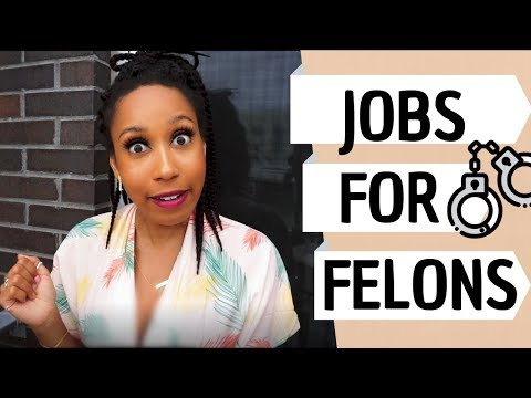Jobs For Felons 2019 | Companies That Hire Felons