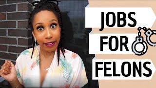 Jobs for Felons 2019 | Companies that hire Felons