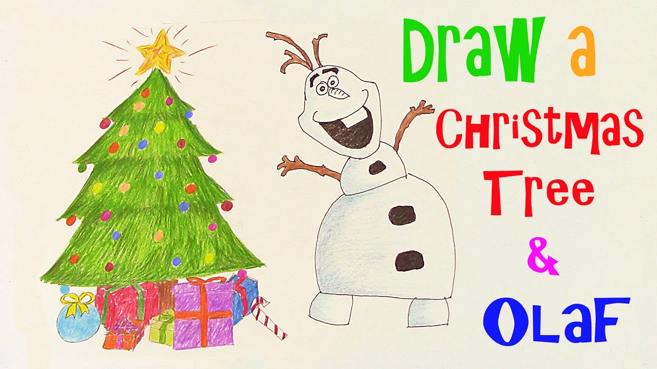 Learn How to Draw a Christmas Tree and Disney Frozen Olaf Easy ...