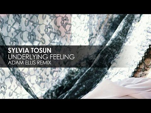 Sylvia Tosun - Underlying Feeling (Adam Ellis Remix)