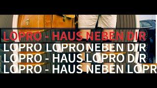 LO PRO -  HAUS NEBEN DIR  (OFFIZIELLES VIDEO )
