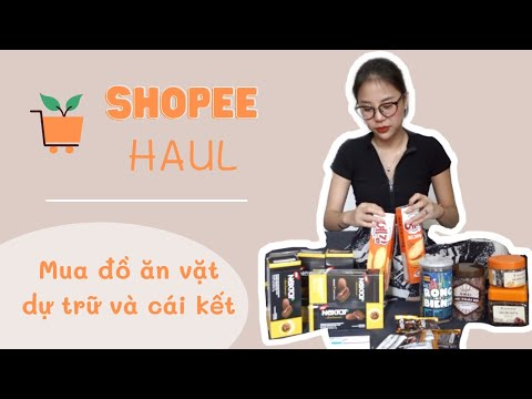 Shopee Haul Unboxing - Ở Nhà Mùa Dịch MUA ĐỒ ĂN DỰ TRỮ Và CÁI KẾT???| LML Story