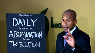 REVELATION PROTOCOLS #55  TAKING AWAY THE DAILY, SETTING UP THE ABOMINATION AND THE TRIBULATION