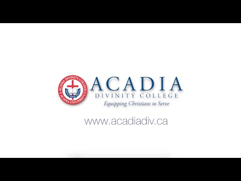 Acadia Divinity College - Equipping Christians to Serve