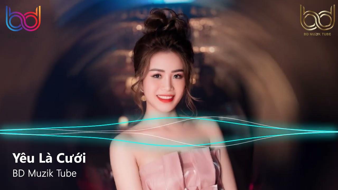 Yêu Là Cưới Remix - Đứt Duyên Remix - Cảm Ơn Em Đã Thương Anh Remix | Nonstop 2021 Việt Mix