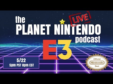 2018 Nintendo E3 Prediction Show | PNP Ep 35