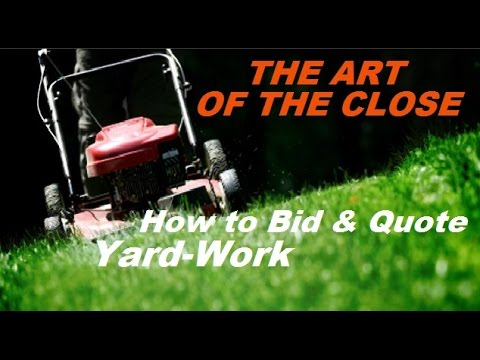 How To Bid and Quote Yard Work- The Art of the Close! - YouTube