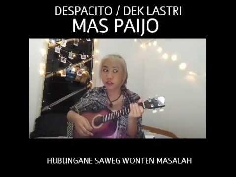 (Mas paijo) Lagu balasan DESPACITO / DEK LASTRI