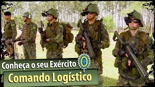 Conheça o seu Exército - Comando Logístico (COLOG)