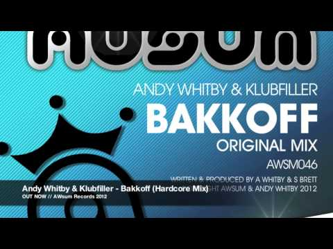 Andy Whitby & Klubfiller - Bakkoff (Hardcore Mix)